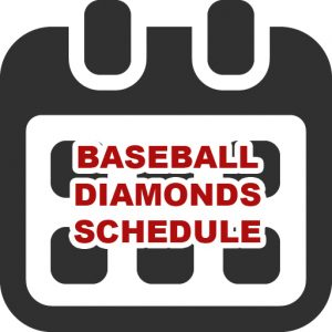 click for the baseball diamonds schedules