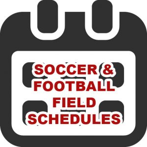click for the soccer and football field schedules